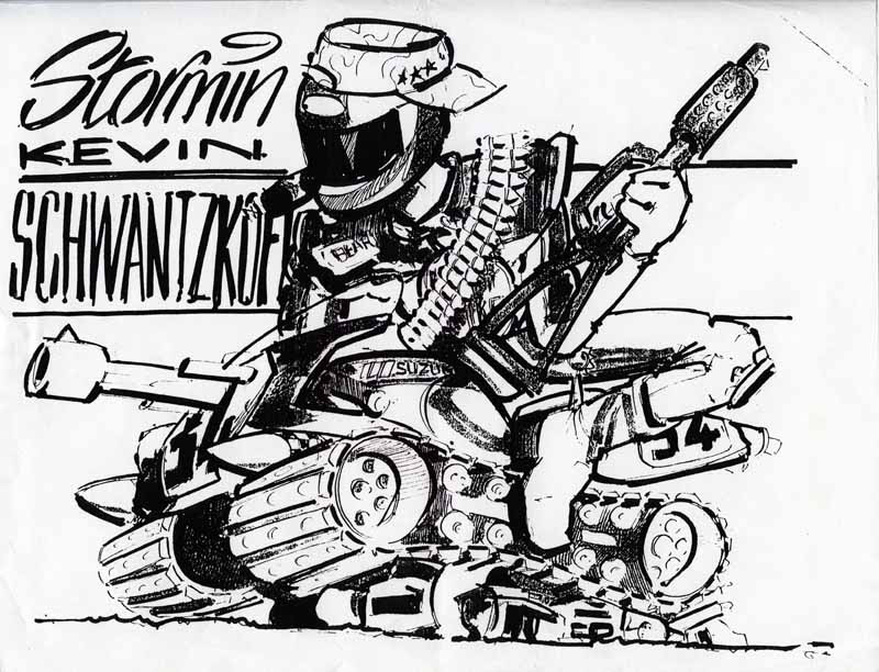 "Schwantz was the first rider to embrace his support of the US military. Here an artist sketch of ""Stormin' Schwantzkof's tank running over Rainey and John Kocinski's Yamahas."